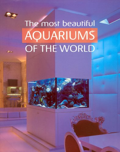 (The Most Beautiful Aquariums of the World )