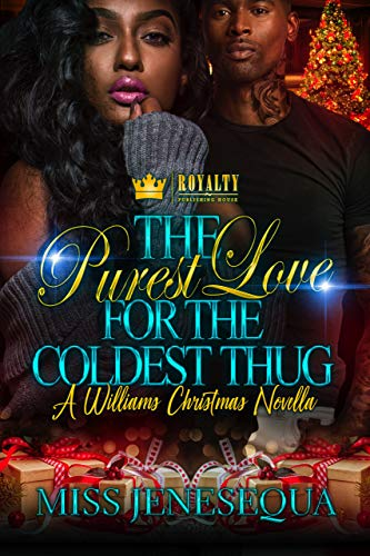 The Purest Love For The Coldest Thug: A Williams Christmas Novella