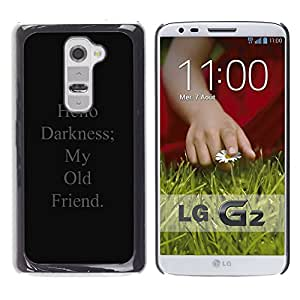 iKiki Tech / Estuche rígido - Darkness My Old Friend Song Quote - LG G2 D800 D802 D802TA D803 VS980 LS980