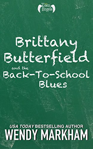 Brittany Butterfield and the Back-to-School Blues: Teen Angels: Book Two
