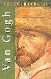Van Gogh, Manuel Gimenez Saurina and Manuel Mas Franch, 848403870X