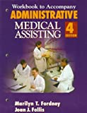 Administrative Medical Assisting, Fordney, Marilyn Takahashi and Follis, Joan J., 0827378955
