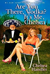 Are You There, Vodka? It's Me, Chelsea by Handler, Chelsea (April 22, 2008) Hardcover