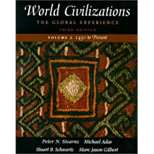 World Civilizations: The Global Experience, Volume II - 1450 To Present (3rd Edition)