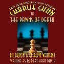 Charlie Chan in The Pawns of Death Audiobook by Bill Pronzini, Jeffrey M. Wallmann, Jeffrey M. Wallmann Narrated by Wayne June