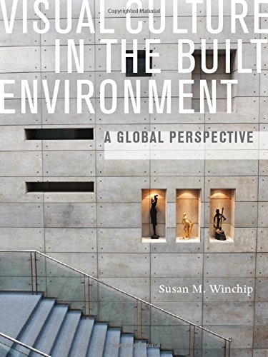 Visual Culture in the Built Environment: A Global...
