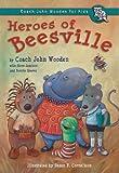 Heroes of Beesville, John Wooden, 0756964083