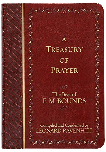 A Treasury of Prayer: The Best of E.M. Bounds
