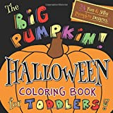 #10: The Big Pumpkin Halloween Coloring Book for Toddlers: Silly & Simple Pumpkin Designs for Ages 1-4