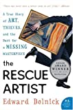 The Rescue Artist: A True Story of Art, Thieves, and the Hunt for a Missing Masterpiece (P.S.) by Edward Dolnick front cover