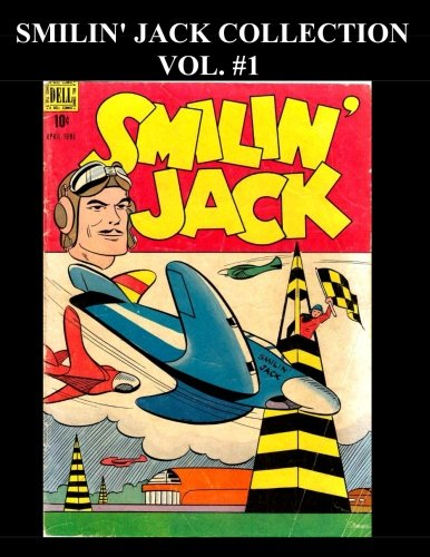 Smilin' Jack Collection Vol. #1: Golden Age Adventure 7 Issues: (#2 - #8)
