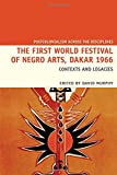img - for The First World Festival of Negro Arts, Dakar 1966 (Postcolonialism Across the Disciplines LUP) book / textbook / text book