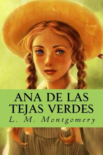 Ana de las tejas verdes (Spanish Edition) [L. M. Montgomery] (Tapa Blanda)