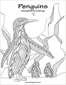 Amazon Penguins Coloring Book For Grown Ups 1 Volume 9781537164700 Nick Snels Books
