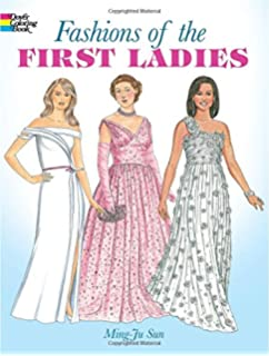 Fashions Of The First Ladies Dover Fashion Coloring Book