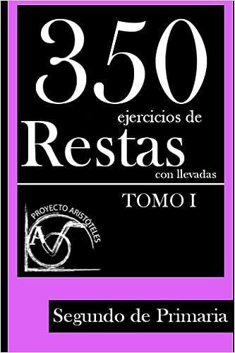 350 Ejercicios de Restas con Llevadas para Segundo de ...
