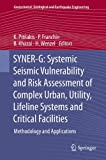 SYNER-G: Systemic Seismic Vulnerability and Risk Assessment of Complex Urban, Utility, Lifeline Systems and Critical Facilities : Methodology and Applications, , 9401788340