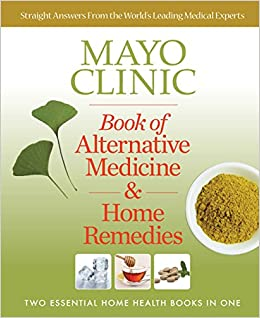 Mayo Clinic Book of Alternative Medicine & Home Remedies: Two
