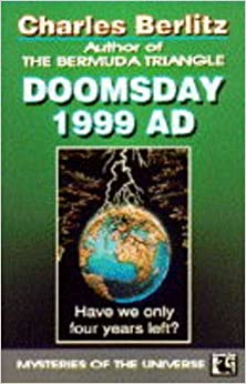 Doomsday 1999 A.D.: Have We Only Four Years Left? by Charles Berlitz (1995-04-13)