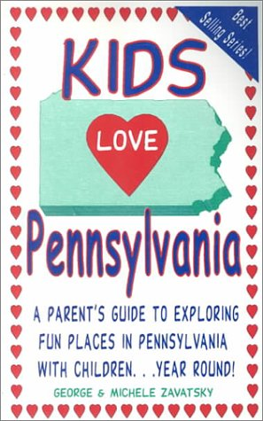 Kids Love Pennsylvania: A Parent's Guide to Exploring Fun Places in Pennsylvania With Children... Year Rould! PDF
