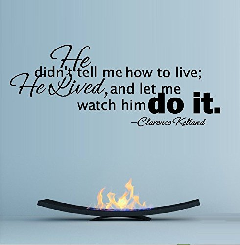 He Lived, and let me watch him DO IT. ~ Wall or Window Decal ~ 10