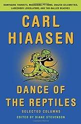 Dance of the Reptiles: Rampaging Tourists, Marauding Pythons, Larcenous Legislators, Crazed Celebrities, and Tar-Balled Beaches: Selected Columns (Vintage Original)