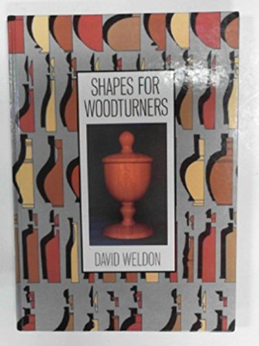 Shapes for Woodturners (A Batsford woodworking book)