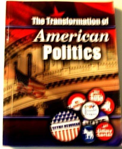 THE TRANSFORMATION OF AMERICAN POLITICS