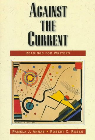 Against the Current: Readings for Writers