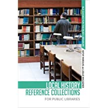 Local History Reference Collections for Public Libraries