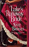 Luke's Runaway Bride, Kate Bridges, 0373292260
