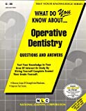 What Do You Know about Operative Dentistry?, Rudman, Jack, 0837370892