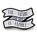 Ectogasm The Future Is Female Quote Enamel Pin on Banner for Feminists - Black and White - Feminism Quote Button Badge Brooch