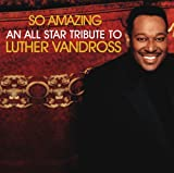 So Amazing: An All-Star Tribute to Luther Vandross [Vinyl]