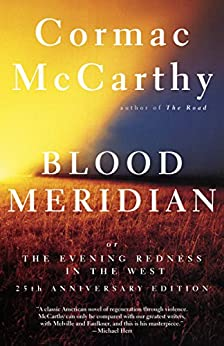 Blood Meridian: Or the Evening Redness in the West (Vintage International) by [McCarthy, Cormac]