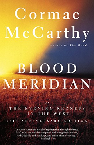 Blood Meridian: Or the Evening Redness in the West (Vintage - Series Meridian