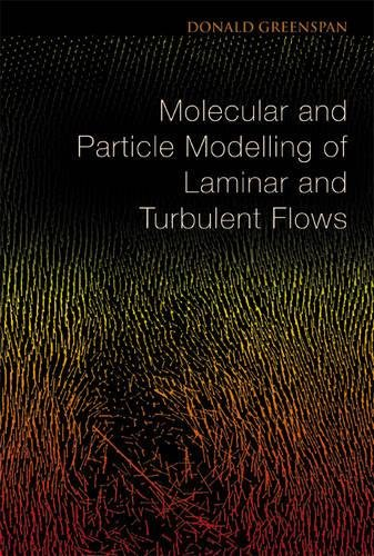 Download Molecular And Particle Modelling Of Laminar And Turbulent Flows pdf epub
