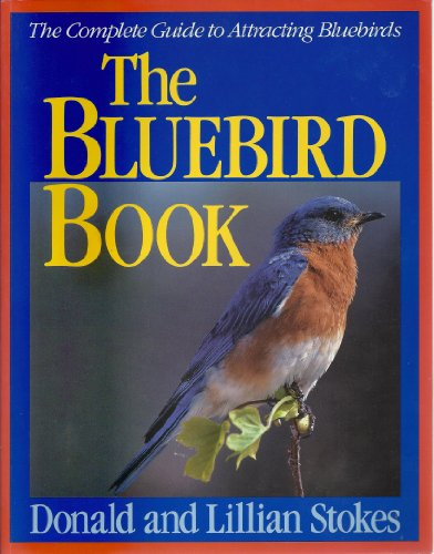 (Bluebird Book : The Complete Guide to Attracting Bluebirds, 1991, 96 pages with illustrations.)