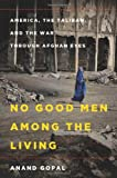 No Good Men among the Living, Anand Gopal, 0805091793