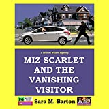 Front cover for the book Miz Scarlet and the Vanishing Visitor (A Scarlet Wilson Mystery Book 2) by Sara M. Barton