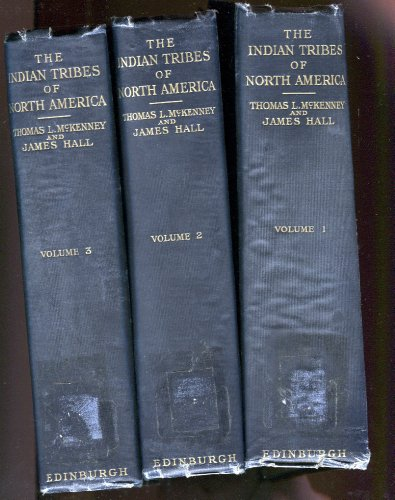 The Indian Tribes of North America: With Biographical Sketches and Anecdotes of the Principal Chiefs (3 Volume Set)