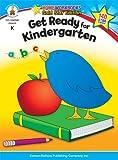 Get Ready for Kindergarten, Carson-Dellosa Publishing Staff, 1604187719