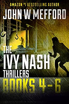 The Ivy Nash Thrillers: Books 4-6: Redemption Thriller Series 10-12 (Redemption Thriller Series Box Set Book 4) by [Mefford, John W.]