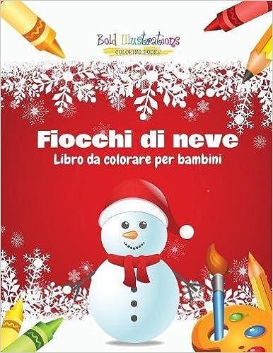 Fiocchi Di Neve Libro Da Colorare Per Bambini Italian Edition
