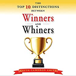 The Top Ten Distinctions Between Winners and Whiners