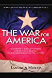 The War for America, Langdon Morris, 0595324428