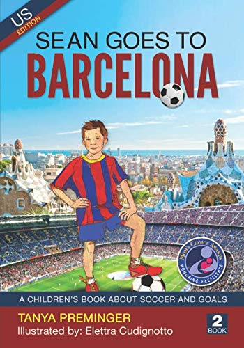 Sean Goes To Barcelona: A children's book about soccer and goals. US edition (Sean Wants To Be Messi) pdf epub