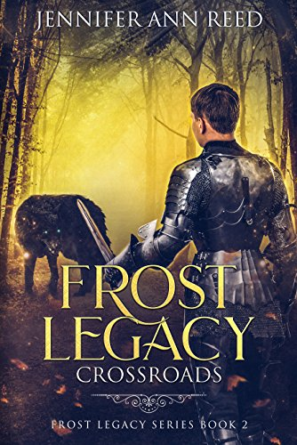 Frost Legacy: Crossroads (A Teen Shifter  Novel) (Frost Legacy Series Book 2)