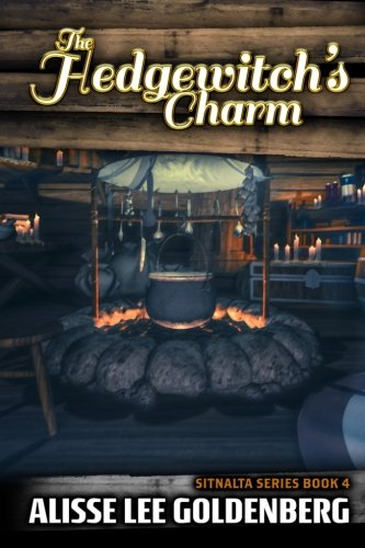 The Hedgewitch's Charm: The Sitnalta Series: Book 4 (Volume 4)