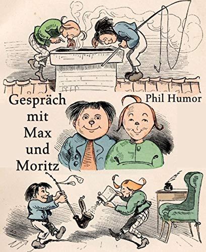 Gespräch mit Max und Moritz (German Edition)